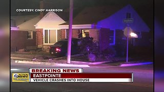 Vehicle crashes into house in Eastpointe