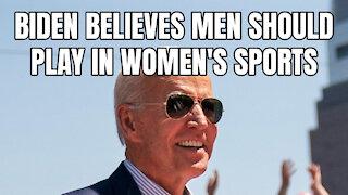 Biden Believes Men Should Play In Women's Sports