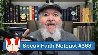 Speak Faith Netcast #363 - Forsake NOT Assembling Together! - Part 2