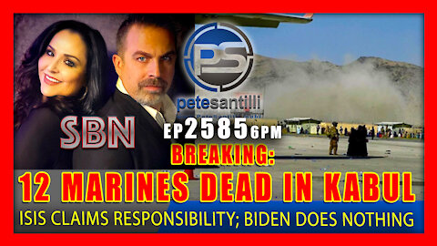 EP 2485 6PM 12 MARINES DEAD ISIS CLAIMS RESPONSIBILITY BIDEN DOES NOTHING.