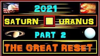 Saturn Square Uranus 2021 Part 2: The Great Reset