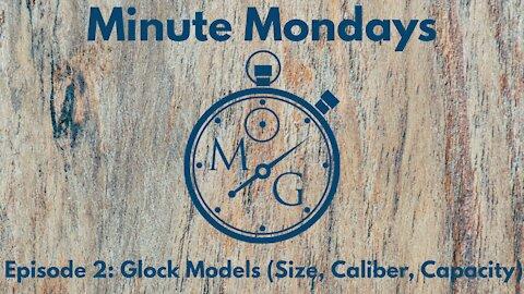 Minute Mondays (Ep. 2): Glock Models (Size, Caliber, Capacity)