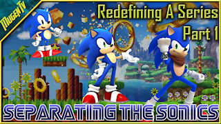 Redefining A Series Part 1: Separating The Sonic's