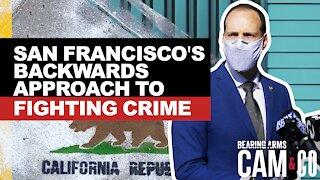 San Francisco DA's Backwards Approach To Fighting Crime