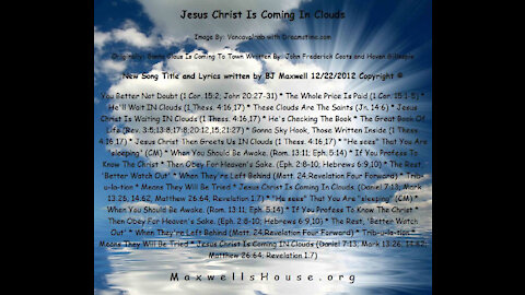 Jesus Christ is coming in Clouds (1 Thess. 4:16,17)