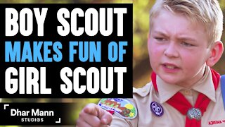 Boy Scout MAKES FUN Of GIRL SCOUT, What Happens Next Is Shocking _ Dhar Mann