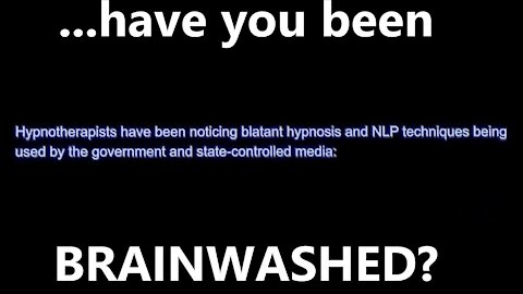 ...have you been BRAINWASHED?
