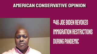 #46 Joe Biden revokes Immigration restrictions during pandemic