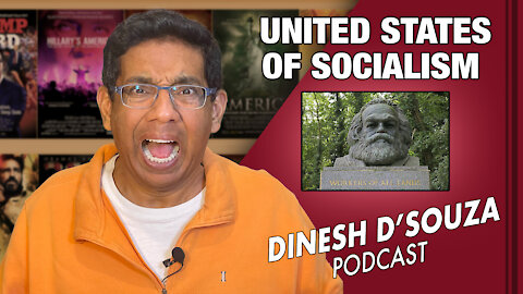 UNITED STATES OF SOCIALISM Dinesh D'Souza Podcast Ep35