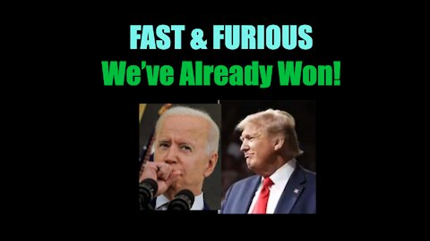 FAST and FURIOUS - We've already won!