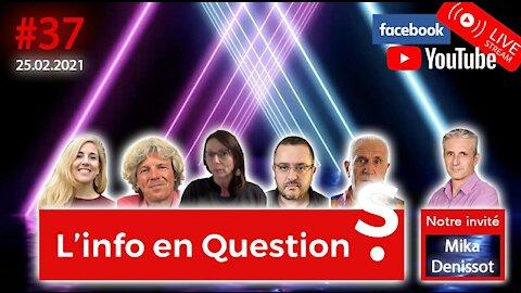 L'info en QuestionS #37 avec Mika Denissot - 25.02.21