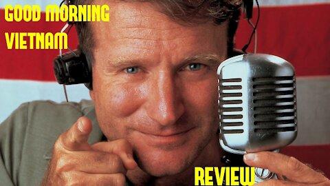 Good Morning Vietnam Review.