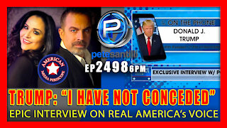 """EP 2498-6PM TRUMP: """"I Have Not Conceded""""-Trump Gives Bombshell Interview On Real America's Voice"""
