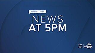 Denver7 News at 5PM | Friday, May 7, 2021