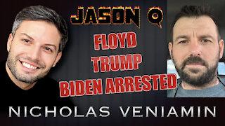 Jason Q Discusses Floyd Case, Trump and Biden's Arrest with Nicholas Veniamin
