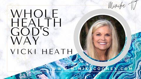 Whole Health God's Way with Vicki Heath