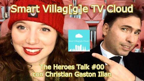The Heroes' Talks #00: Christian Gaston Illan di Smart Villag[g]e Cloud