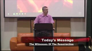 The Witnesses of the Resurrection - April 4, 2021 Easter Sunday