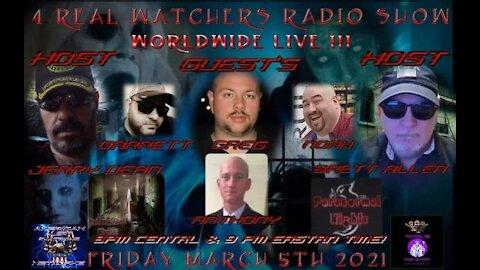 4 REAL WATCHERS RADIO SHOW - PARANORMAL NIGHTS/ INVESTIGATORS - Guests PARANORMAL NIGHTS 3/5/21
