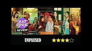 Unpaused Review   Richa Chadha   Ratna Pathak Shah   Just Binge Review