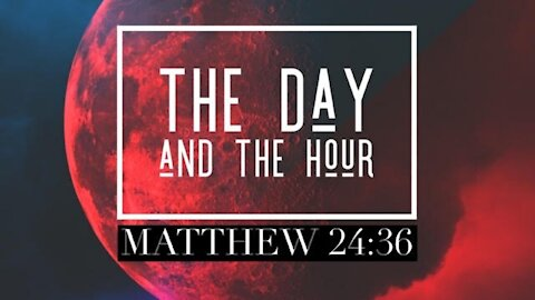 The Day and the Hour (Sermon) by Pastor and Evangelist Tyson Cobb