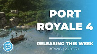 PORT ROYALE 4 - This Week in Gaming / Week 39 2020