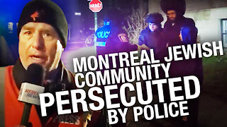 """Another Friday, another night of Montreal police going on """"Jew Patrol"""""""