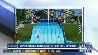 Water World opens Saturday!
