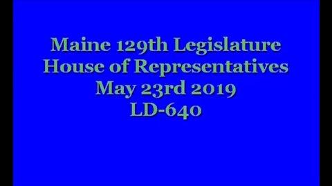 20190523 Maine State House LD 640 Passage