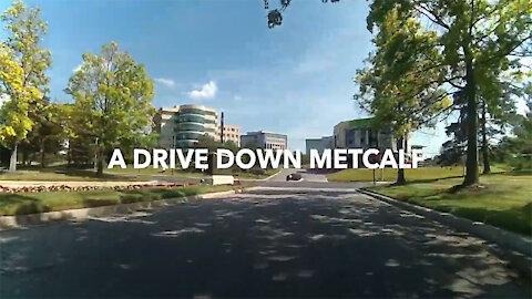 A Drive Down Metcalf