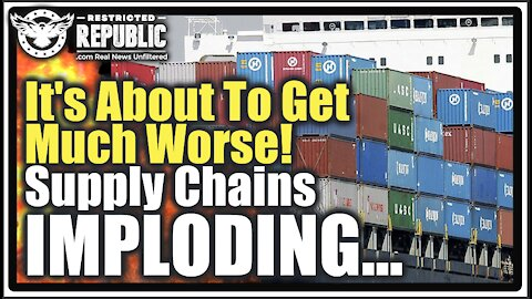 """""""It's About To Get Much Worse"""" Supply Chains Implode! Are You Prepared To Starve? We're Close!"""