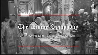 The Essence and Delivery of the Catholic Mass (The Divine Symphony)