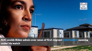AOC scolds Biden admin over news of first migrant child facility opening under his watch