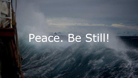 Peace. Be Still! Mark 4:35-41