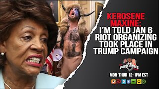 Maxine Waters: Organizing for Jan 6 Took Place Inside Trump Campaign, I'm Told