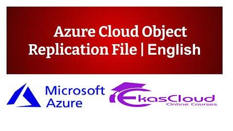 #Azure Cloud Object Replication File   Ekascloud   English