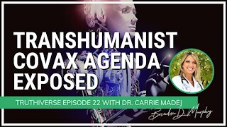 The Transhumanist Covax Agenda Exposed with Dr Carrie Madej - Truthiverse Episode 22