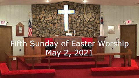Worship for 5th Sunday of Easter, May 2, 2021 I Am the True Vine - John 15:1-8