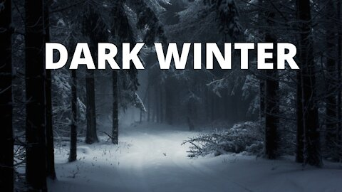 THE COMING DARK WINTER and other news