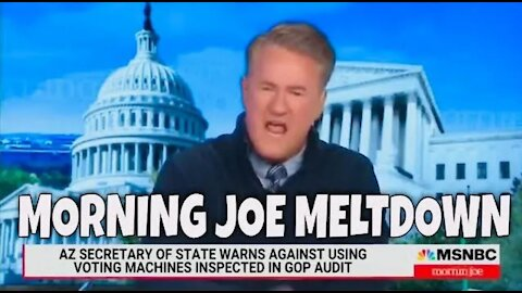 Morning Joe Meltdown during discussion on Arizona Ballot Audits (George is Getting Upset)