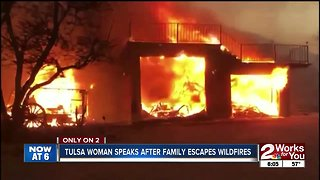 Tulsa woman speaks after family escapes CA wildfires