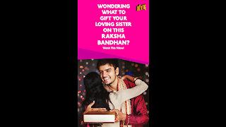 Top 3 Amazing Raksha Bandhan Gift Ideas For Sisters