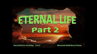 Eternal Life Part 2
