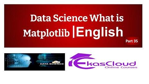 #Data Science What is Matplotlib   Ekascloud   English