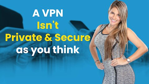 A VPN Isn't Private And Secure As You Think