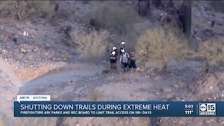 Phoenix fire union makes plea to parks and rec board to shutdown trails during extreme heat