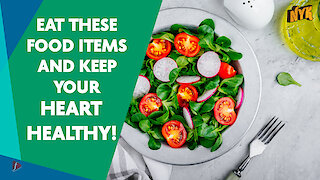 Top 4 Food Items That Are Good For Your Heart