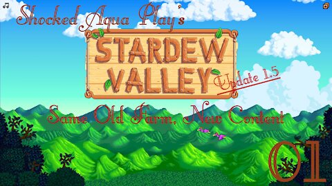Same Old Farm New Content   Aqua Plays Stardew Valley Update 1.5 Ep. 1