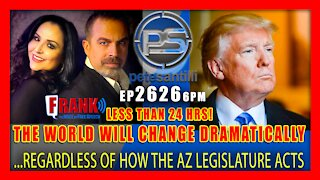 Live EP 2626-6PM LESS THAN 24HRS! THE WORLD WILL CHANGE DRAMATICALLY AFTER TOMORROW