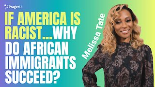 If America Is Racist, Why Do African Immigrants Do So Well?